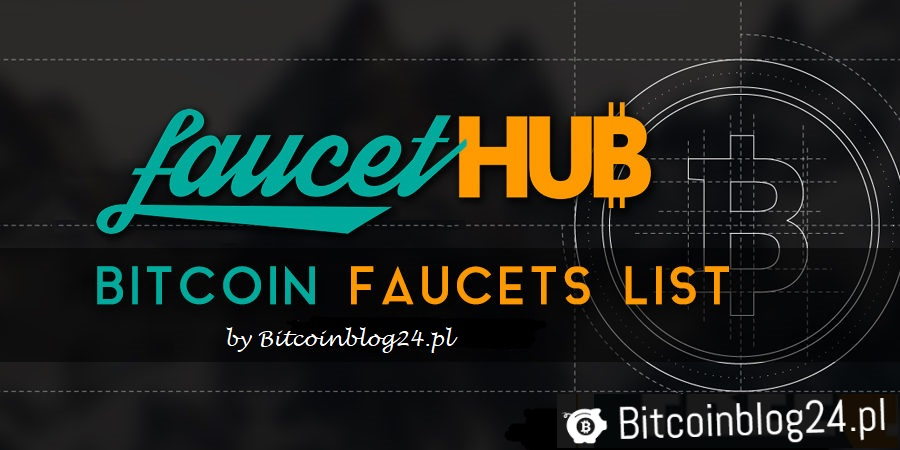 FaucetHub Faucet list 2017 - Free BTC Instantly to Your FaucetHub wallet